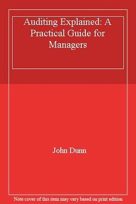 Auditing Explained: A Practical Guide for Managers By John Dunn
