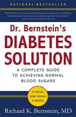 Dr Bernstein's Diabetes Solution: A Complete Guide To Achieving Nor...