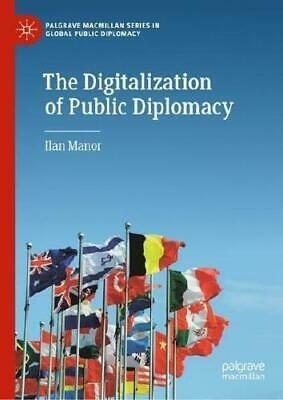 The Digitalization of Public Diplomacy by Ilan Manor (author)