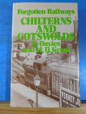 Forgotten Railways Chilterns and Cotswolds by Davies &. Grant w/ dust jacket