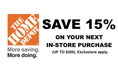 ONE 15% OFF Home Depot Coupon - In store ONLY Save up to $200 - Fast Shipment!