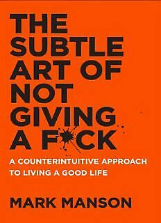 The Subtle Art of Not Giving a Fuck MARK MANSON