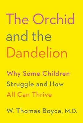 The Orchid and the Dandelion by W. Thomas Boyce (author)