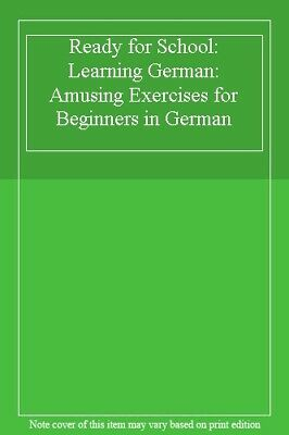 Ready for School: Learning German: Amusing Exercises for Beginners in German-