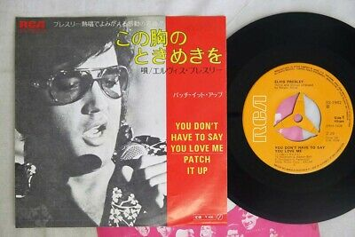 ELVIS PRESLEY YOU DON'T HAVE TO SAY YOU LOVE ME/PATCH IT UP RCA SS-1982 Japan 7
