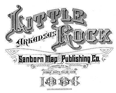 Little Rock, Arkansas~Sanborn Map© sheets~made in 1886 with 15 maps on a CD