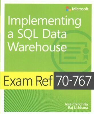 Exam Ref 70-767 Implementing a SQL Data Warehouse by Jose Chinchilla...