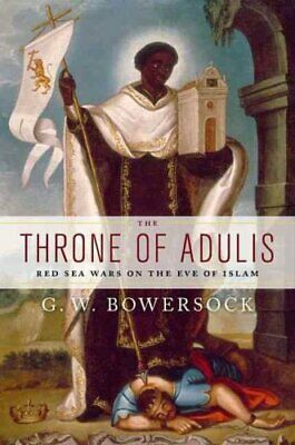 The Throne of Adulis Red Sea Wars on the Eve of Islam 9780199739325