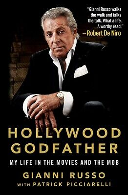 Hollywood Godfather: My Life in the Movies.. by Gianni Russo  HARDCOVER 2019