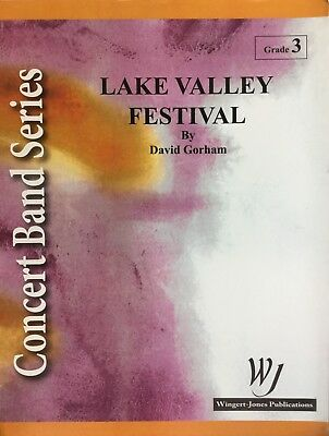 LAKE VALLEY FESTIVAL a medium level work for concert band. Score and parts.