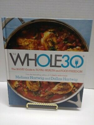 The Whole30:The 30-Day Guide to Total Health and Food Freedom by Dallas Hartwig.