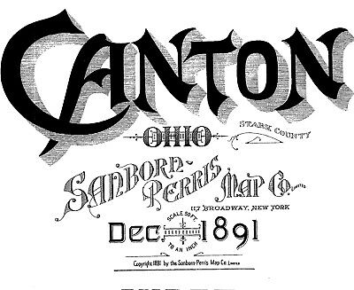 Canton, Ohio~Sanborn Map© sheets~with 31 maps on CD~from microfilm reel~1891