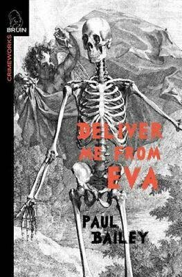 Deliver Me from Eva by Paul Bailey (Paperback / softback, 2011)