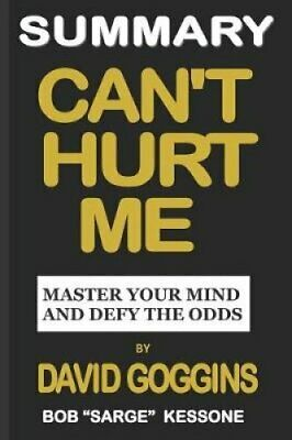 Summary Can't Hurt Me by David Goggins Master Your Mind and Def... 9781795324175