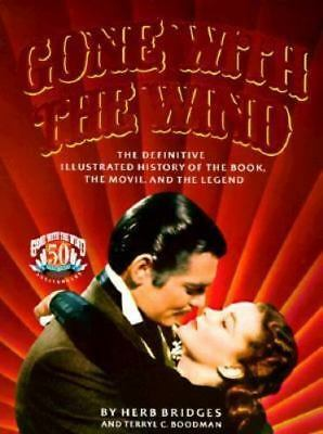 Gone with the Wind : The Definitive Illustrated History of the Book, the movie..