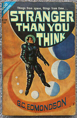 Stranger Than You Think & The Ship that Sailed ..by G. C. Edmondson.  Ace double