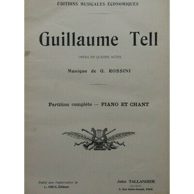ROSSINI G. Guillaume Tell Chant Piano Opéra XIXe partition sheet music score