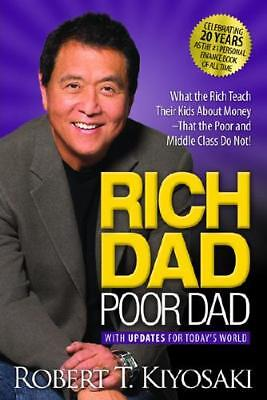 Rich Dad Poor Dad: What the Rich Teach Their Kids about Money That the Poor...