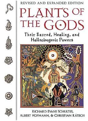 Plants of the Gods: Their Sacred Healing and Hallucinogenic Powers by...