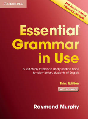 Essential Grammar in Use with Answers: A Self-Study Reference and Practice Book