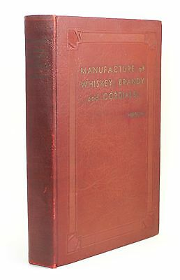 Manufacture of Whiskey Brandy & Cordials Irving Hirsch 1937 First Edition Vtg !!