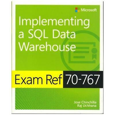 Exam Ref 70-767 Implementing a SQL Data Warehouse by Jose Chinchilla (author)...