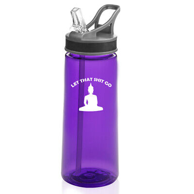 22 oz Sports Water Bottle With Straw Let That Sht Go Buddha Funny
