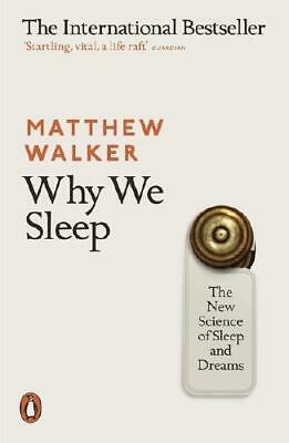Why We Sleep by Matthew P Walker (author)
