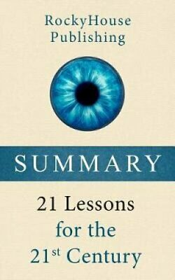 Summary 21 Lessons for the 21st Century by Rockyhouse Publishing 9781792943485
