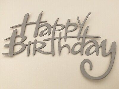 FREE POSTAGE OFFER - Chipboard Happy Birthday X 3 - Scrapbooking/Cardmaking