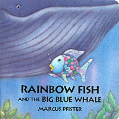 Rainbow Fish and the Big Blue Whale, Marcus Pfister, Used; Good Book