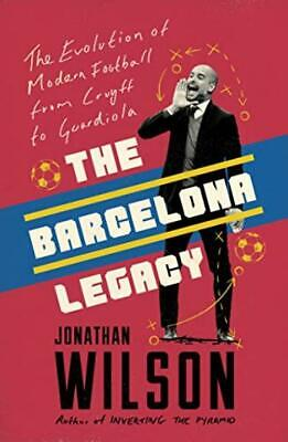 The Barcelona Legacy: Guardiola, Mourinho and the Fight For Football's Soul...