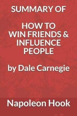 Summary of How to Win Friends & Influence People by Dale Carnegie 9781717987