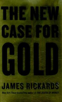 The New Case for Gold by James Rickards (author)