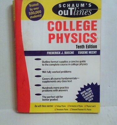 SCHAUMS OUTLINE OF College Physics, 10th edition - $3 97