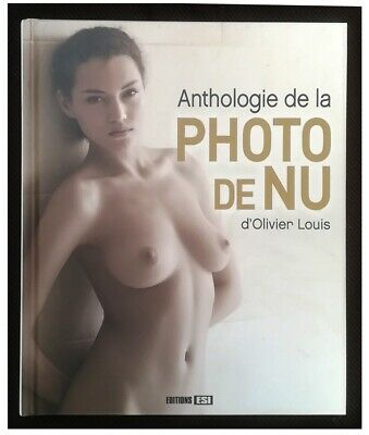 Anthologie de la PHOTO de NU d'Olivier Louis ~ Editions ESI Janvier 2012