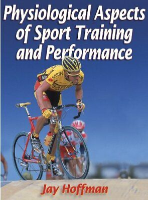 Physiological Aspects of Sport Training and Performance-Jay R. Hoffman