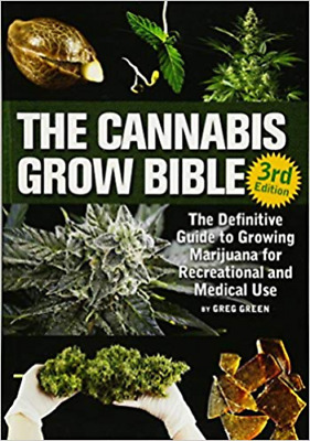 The Cannabis Grow Bible: Definitive Guide to Growing Marijuana for Recreational