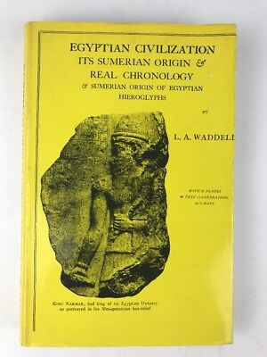 Egyptian Civilization - Its Sumerian Origin & Real Chronology by  L.A.Waddell