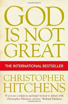 God Is Not Great: How Religion Poisons Everything By CHRISTOPHE .9781843545743