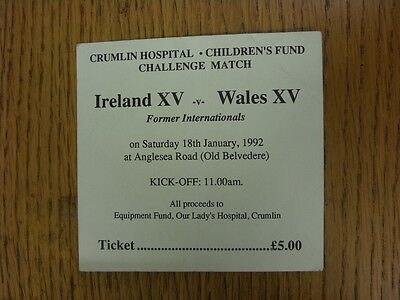 18/01/1992 Ticket: Rugby Union - Ireland Former XV v Wales XV [Charity Match]. T