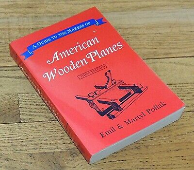 GUIDE to AMERICAN WOODEN PLANES by EMIL & MARTYL POLLAK-SOFTCOVER TOOL BOOK