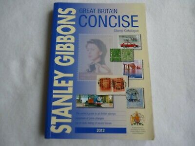 Stanley Gibbons Great Britain Concise Stamp Catalogue 2012 Edition - Paperback