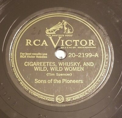Sons of the Pioneers CIGAREETES WHUSKY AND WILD WOMEN / MY BEST TO YOU 78 Victor