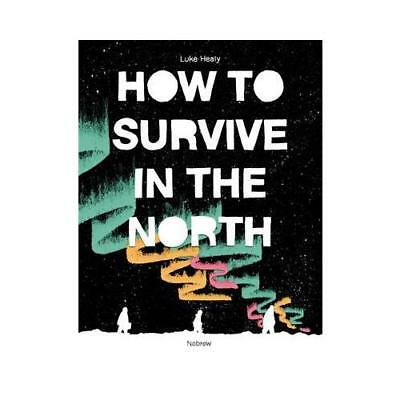 How to Survive in the North by Luke Healy (author)
