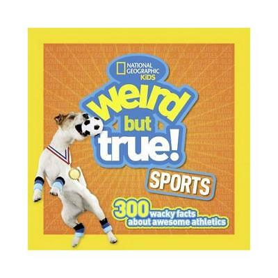 Weird but True! Sports by National Geographic Kids