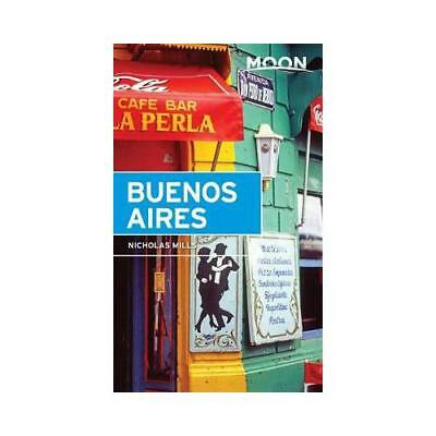 Moon Buenos Aires by Nicholas Mills (author)