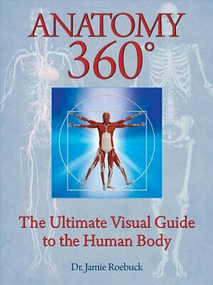 Anatomy 360 The Ultimate Visual Guide to the Human Body 9781684122806