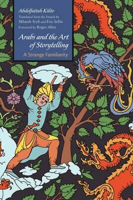 Arabs and the Art of Storytelling A Strange Familiarity 9780815633716