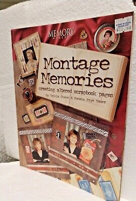 Montage Memories : Creating Altered Scrapbook Pages by Pamela Frye Hauer and Er…